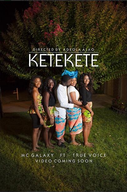 %22Ketekete%22 by MC Galaxy ft. True Voice 1