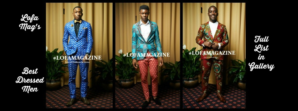 All Things Ankara Ball 2015 Lofa Magazine Best Dressed Men