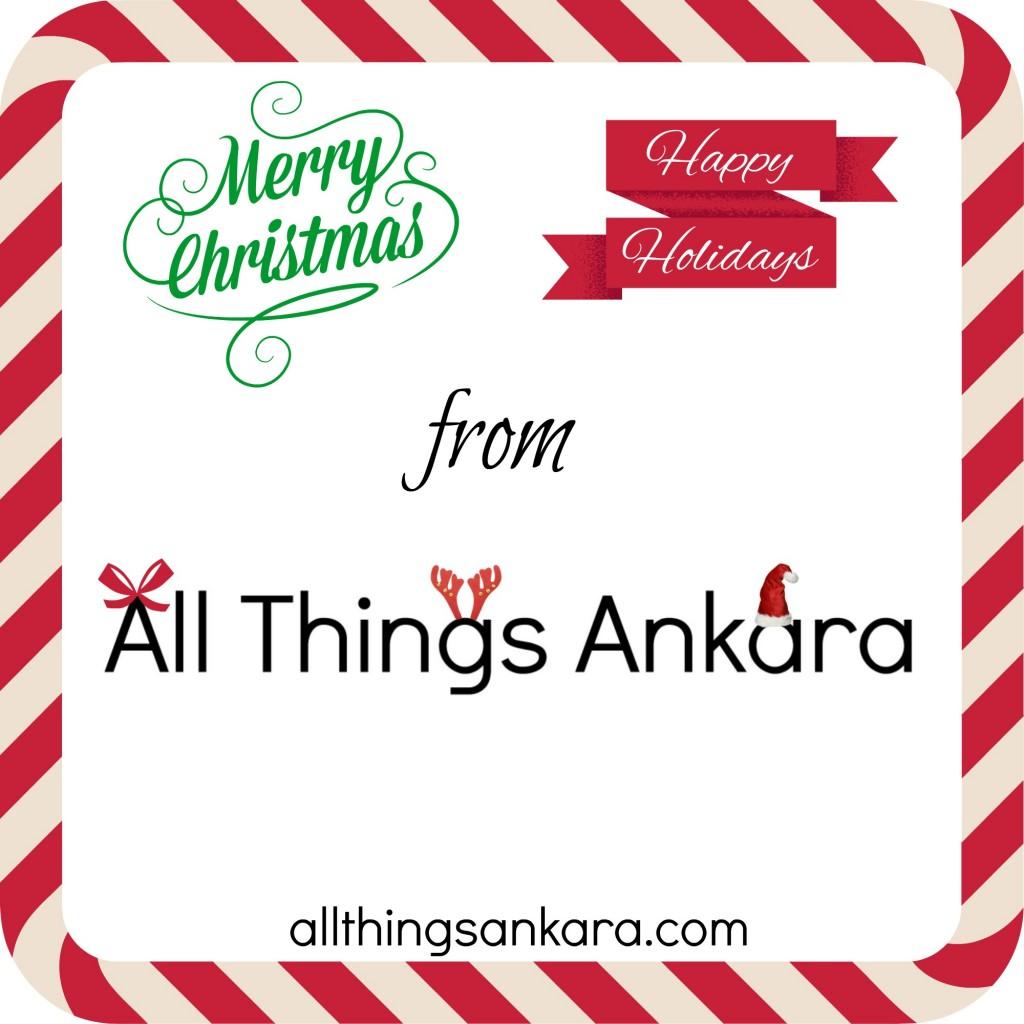 Merry Christmas & Happy Holidays from All Things Ankara!